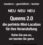 Queens 2.0 - die Mietlokation